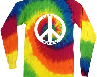 Peace not War tie dyed shirt long sleeve shirt peace tie dye tee peace sign