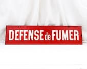 "Large Vintage French Industrial Painted Red and White Double Sided No Smoking "" Defense de Fumer"" Sign, Distressed, Retro, Man Cave, Decor,"