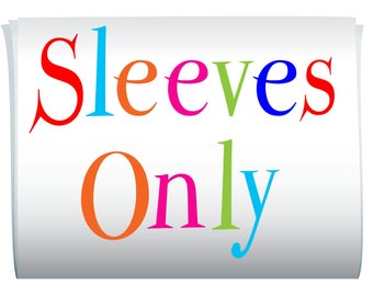 Sleeves Only - NO KITS