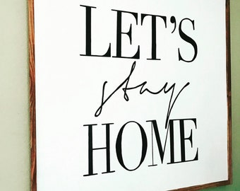 36 x36 Let's Stay Home Sign - wall hanging - home decoration
