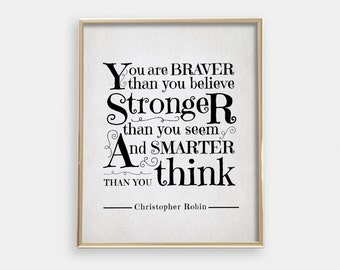Nursery PRINTABLE Art - Inspirational - You are braver than you believe - Winnie the Pooh - Christopher Robin Quote - Baby room - SKU:8441