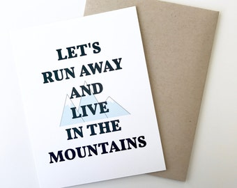 Adventure Card. Let's Run Away and Live in the Mountains Card. Wanderlust. valentines day card.