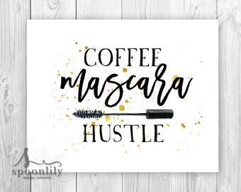 Coffee Mascara Hustle Typography Quote, Coffee Quote, Coffee Mascara Hustle Wall Art, Boss Lady Quote Art Print, Motivational, Girl Boss