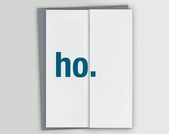 Funny Christmas Card / Ho / Funny Holiday Card / Foldout Greeting card