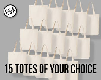15 Totes Of Your Choice