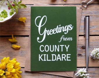 Kildare.. Greetings from County Kildare card, Irish made greeting cards, Éire, Irish cards