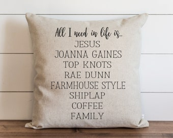 All I Need 20 x 20 Pillow Cover // Farmhouse // Joanna Gaines // Throw Pillow // Cushion Cover // Gift // Accent Pillow