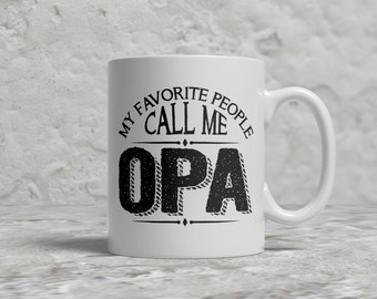 Opa Mug, My Favorite People Call Me Opa