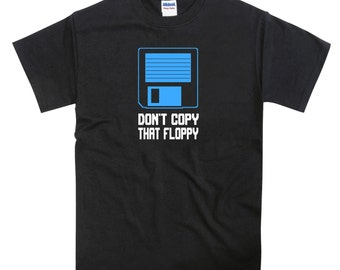 Don't Copy That Floppy Disk Tshirt