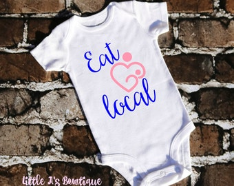 Eat Local baby body suit, Eat Local, Breastfeeding baby shirt, Breastfeeding, Support Breastfeeding, Natural Mothers, Breastfed baby shirt