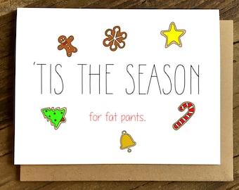 Funny Christmas Card - Funny Holiday Card - Fat Pants.