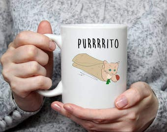 Purrito-- Cat Lover Gift- Funny Coffee Cup- Foodie Gift- Coffee Lover Gift- Cat Coffee Cup- Funny Mug- Funny Gift- Burrito Gift