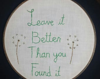 Leave It Better Than You Found It hand embroidery