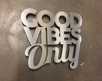 Good Vibes Only- Metal Wall Art - Word Art - Metal Art - Wall Art - Home Decor - Bedroom Art - Office Art - Silver Wall Decor