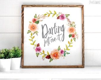 Darling Just Own It | FREE SHIPPING | Farmhouse Wood Sign | Shabby Chic Decor | 12x12 | 23x23 | 29x29 | 35x35