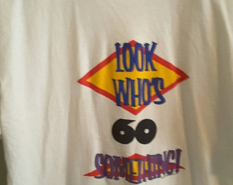 1993 Look Who's 60 Something! White T Shirt  Size Large Pre Shrunk 100% Cotton Alstyle Apparel & Activewear