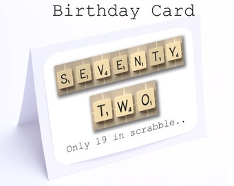 Scrabble 72nd Birthday Card --- 72 its only 19 in scrabble (2 gifts in 1)