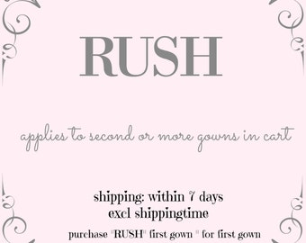 "for second or more gowns (order first ""rush first dress"")"