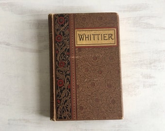 Old Book From 1891 Titled The Poetical Works of John Greenleaf Whittier