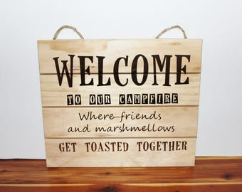 """Wood Campfire Camping Sign """"Where Friends and marshmallows get toasted together"""""""