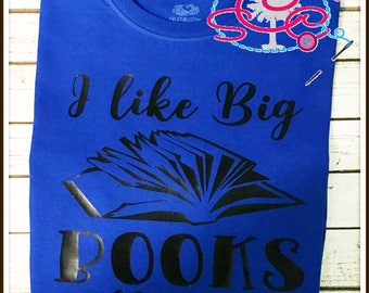 I Like Big Books and I Cannot Lie Shirt