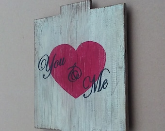 You & Me Heart Rustic Wooden sign,  Made from recycled wood, 12 X 14 inches