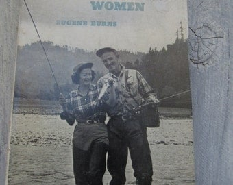 Fishing for Women, Eugene Burns, The Barnes Sports Library, Fly Fishing, Bait Fishing, Plug Casting, Sure Knots, Trolling, How to Fish Guide
