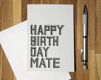 Happy Birthday Mate - Greetings Card