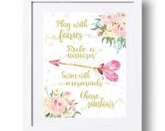 Play with Fairies Ride a Unicorn Swim with Mermaids Chase Rainbows Girls wall art quote Pink Gold Watercolor flowers 5x7 8x10 11x14 16x20