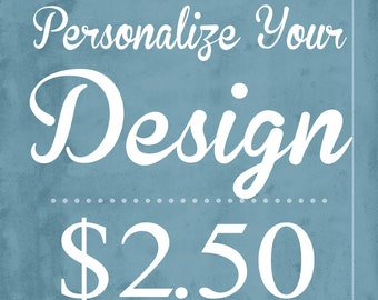 Personalize Your Design