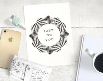 Just Be You 5x7 Print