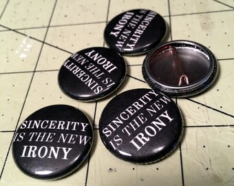 "1"" Button - Sincerity Is The New Irony"