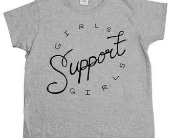 Girls Support Girls -- Women's T-Shirt