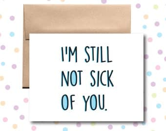 I'm Still Not Sick of You Card