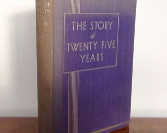 Vintage Book. The Story of Twenty Five Years. 1910-1935 Silver Jubilee George V. By W.J. Makin.