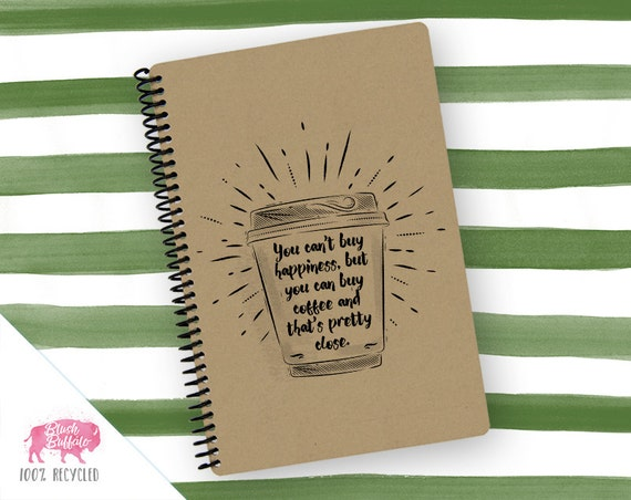 Spiral Notebook | Spiral Journal Planner | Journal | Can't buy happiness, buy coffee | BB044LG
