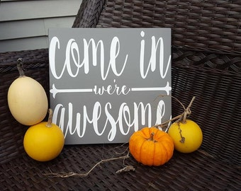 welcome come on we're awesome front porch sign