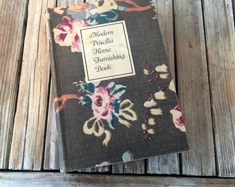 Vintage Book Titled Modern Priscilla Home Furnishing Book
