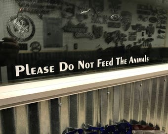 Please Do Not Feed The Animals   Vinyl Skull Decal Window Sticker Comics DIE Cut