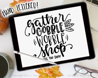 Black Friday SVG, Thanksgiving Cut File, Gather SVG, Gobble Wobble, Silhouette SVG Cricut Download, Thanksgiving Tee, Graphic Overlay