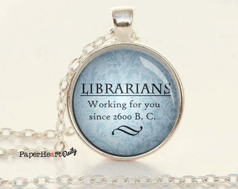 Librarian Necklace - Librarian Gift - Librarian Quote -  (B2046)