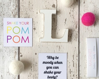 Funny Inspirationl Quote Magnets • shake your pom pom • why be moody when you can shake your booty • words that make you smile •