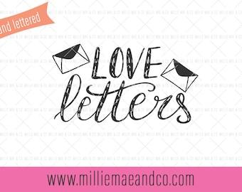 Love Letters Svg, Hand Lettered Svg, Wedding Svg, Cutting Files, Svg Cut Files, Holiday Svg, EPS, DXF, Vector SVG, Valentine Svg