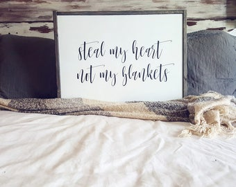 Steal My Heart Not My Blankets | Sign | Farmhouse Sign | Farmhouse Decor| Wood Sign | Rustic Decor | Fixer Upper | Farmhouse | Bedroom Decor