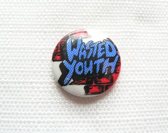 Vintage Early 80s - Wasted Youth - Punk Band - Pin / Button / Badge