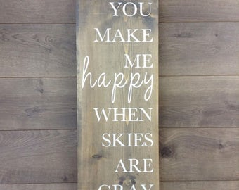 You make me happy when skies are gray|painted wood sign|wood sign|you are my sunshine|nursery decor