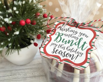 Christmas Bundt Cake Tags. Wishing You Nothing Bundt Joy This Holiday Season! Instant Digital Download. Great Teacher Neighbor Coworker Gift