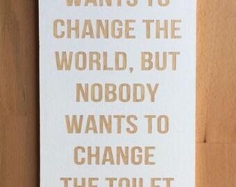 Change the World, Change the Toilet Paper, Bathroom Sign, Funny Bathroom Signs, Bathroom Sign, Wall Sign, Bathroom Art, Wall Decor,