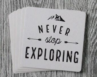 Never Stop Exploring Coasters - Handprinted Letterpress Coaster Set