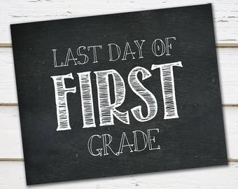 Printable Last Day of First Grade Sign, Last Day of School, Chalkboard Sign, Graduation, Elementary, Digital, Download, Photo Prop, MB140
